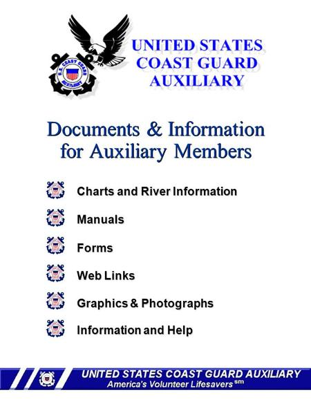 Documents & Information for Auxiliary Members Information and Help Information and Help Charts and River Information Manuals Forms Web Links Graphics &
