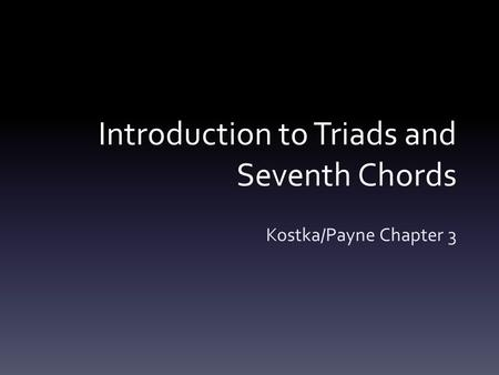 Introduction to Triads and Seventh Chords