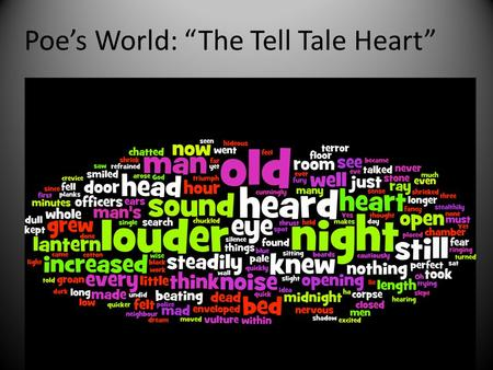 "Poe's World: ""The Tell Tale Heart"" ""The Tell Tale Heart"""
