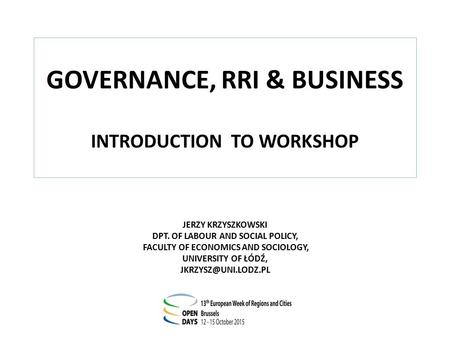 GOVERNANCE, RRI & BUSINESS INTRODUCTION TO WORKSHOP