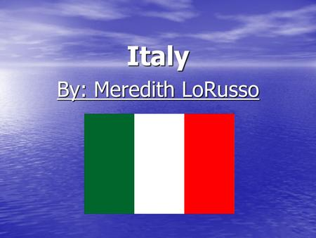 Italy By: Meredith LoRusso. Location Capital-Rome. Capital-Rome. Location-Southern Europe Location-Southern Europe Map Map.