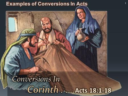 1. Convert; Converted 2 3 4 5 6 Lydia and a jailor hear the gospel, believes and are baptized – Acts 16:11-34 Lydia and a jailor hear the gospel,