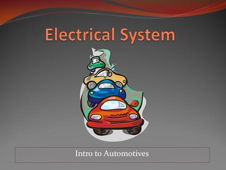 Intro to Automotives. Basics of Electricity Definition: The movement of electrons in a conductor.