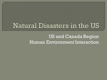 US and Canada Region Human Environment Interaction.