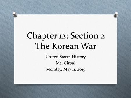 Chapter 12: Section 2 The Korean War