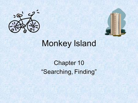"Monkey Island Chapter 10 ""Searching, Finding"". 1.What did Clay bring with him to his new apartment? his clothes red double-decker bus Robinson Crusoe."