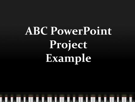 ABC PowerPoint Project Example. Helpful Notes 1.To begin, it would be useful to make a planning grid. Or, you can print a blank planning grid from Mrs.