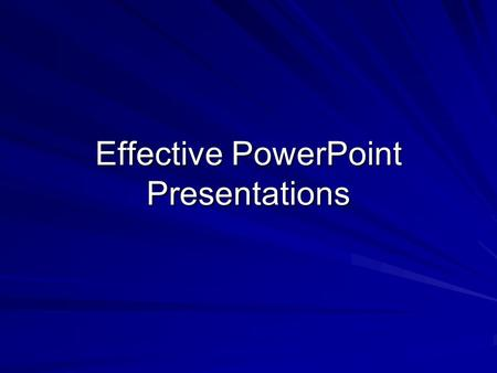 Effective PowerPoint Presentations. Do's Do's & Don'ts Don'ts.