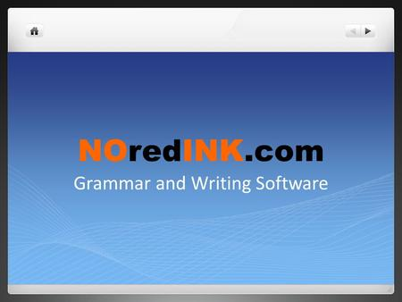 NOredINK.com Grammar and Writing Software. What is NOredINK? A fun, personalized, and adaptive tool to help students improve their grammar and writing.