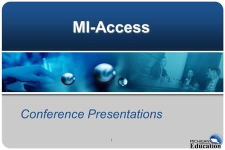 1 MI-Access Conference Presentations. 2 MI-Access Assessment Basics Assessment Basics.