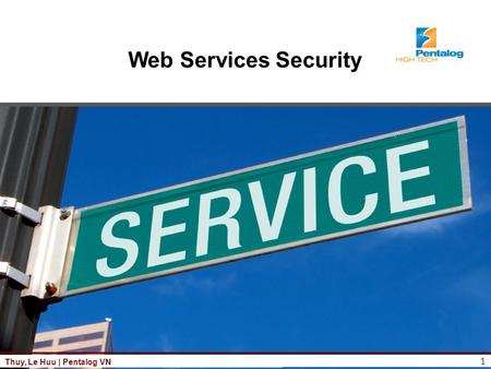 1 Thuy, Le Huu | Pentalog VN Web Services Security.