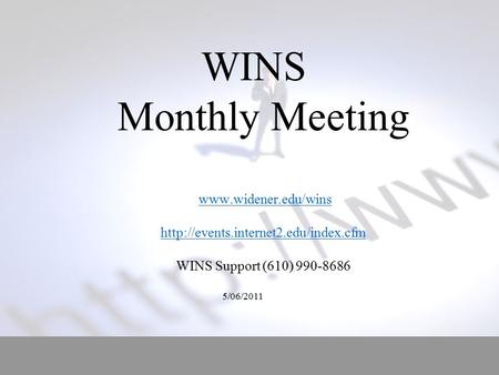 WINS Monthly Meeting   WINS Support (610) 990-8686 5/06/2011