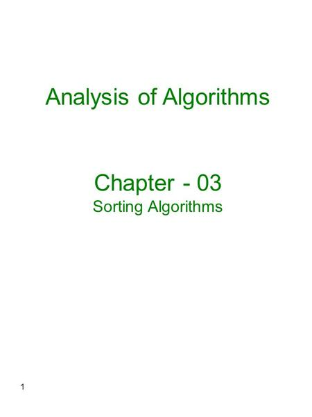 1 Analysis of Algorithms Chapter - 03 Sorting Algorithms.