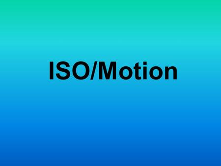 ISO/Motion. What is ISO? ISO is the indication of how sensitive the image sensor (in the camera) is to light. It is measured in numbers (you've probably.