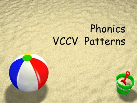 Phonics VCCV Patterns. Listen to Miss Udell read four words. Repeat them. Tell how many syllables you hear.