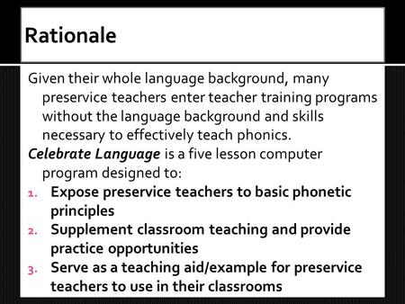 Given their whole language background, many preservice teachers enter teacher training programs without the language background and skills necessary to.