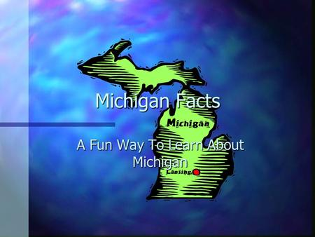 Michigan Facts A Fun Way To Learn About Michigan.