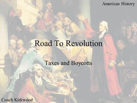American History Coach Kirkwood 1 Road To Revolution Taxes and Boycotts.