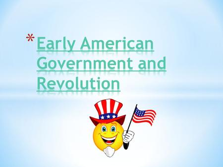 Early American Government and Revolution