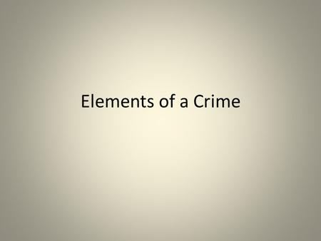 Elements of a Crime. Criminal Act The first necessary element of any crime is that a person's action be in violation of a law. Generally, a person must.