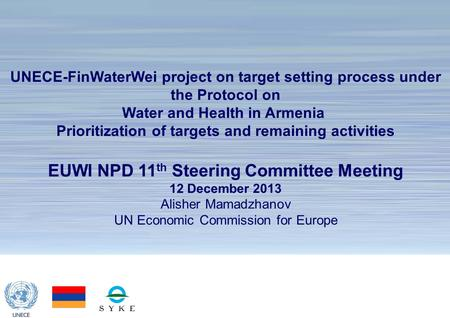 1 The Protocol on Water and Health UNECE-FinWaterWei project on target setting process under the Protocol on Water and Health in Armenia Prioritization.