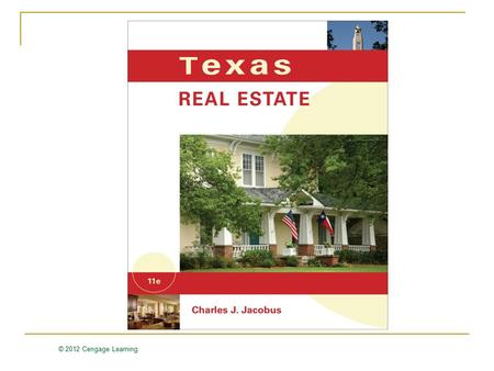© 2012 Cengage Learning. Texas Real Estate Sales Contracts Chapter 8.