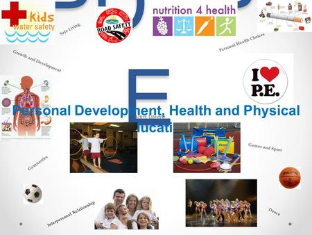 PDHP E Personal Development, Health and Physical Education Interpersonal Relationship Growth and Development Games and Sport Gymnastics Dance Active Lifestyle.