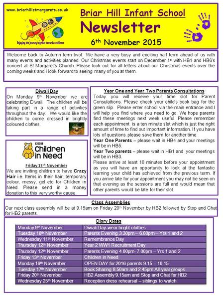 Www.briarhillstmargarets.co.uk Briar Hill Infant School Newsletter 6 th November 2015 Welcome back to Autumn term two! We have a very busy and exciting.