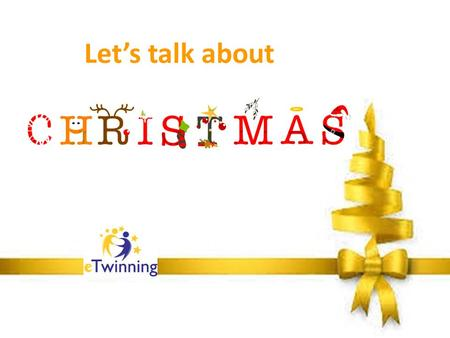Let's talk about. eTwinning Project - partners Schools from different countries. Founders: Poland and Portugal.