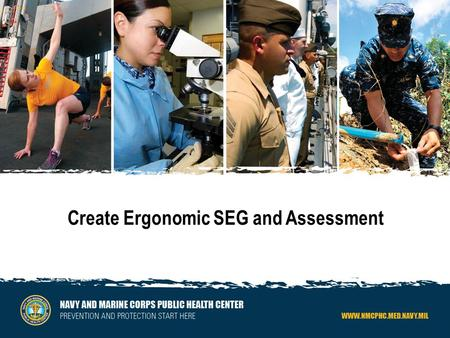 0 Create Ergonomic SEG and Assessment. 11 Objectives:  Create shop  Create process  Created SEG and add a process  Complete Ergo evaluation in Master.