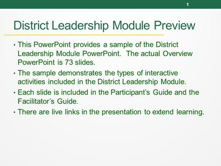 District Leadership Module Preview This PowerPoint provides a sample of the District Leadership Module PowerPoint. The actual Overview PowerPoint is 73.