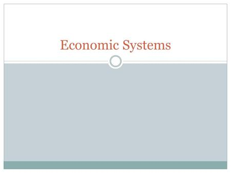 Economic Systems. The 3 Major Production Questions What to produce? How to produce? For whom to produce? We will classify economic systems into categories,