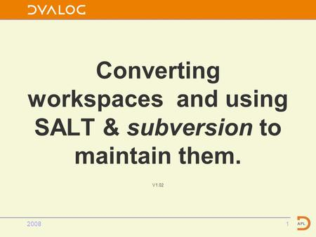 20081 Converting workspaces and using SALT & subversion to maintain them. V1.02.