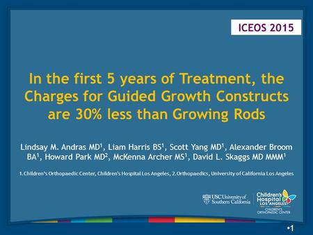 In the first 5 years of Treatment, the Charges for Guided Growth Constructs are 30% less than Growing Rods Lindsay M. Andras MD 1, Liam Harris BS 1, Scott.
