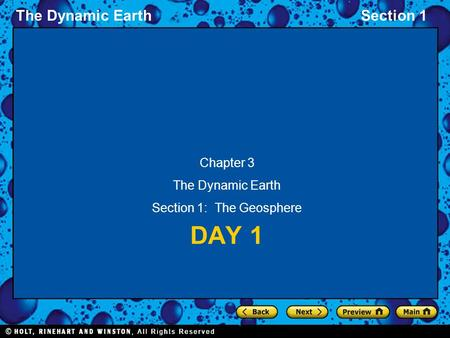 The Dynamic EarthSection 1 DAY 1 Chapter 3 The Dynamic Earth Section 1: The Geosphere.