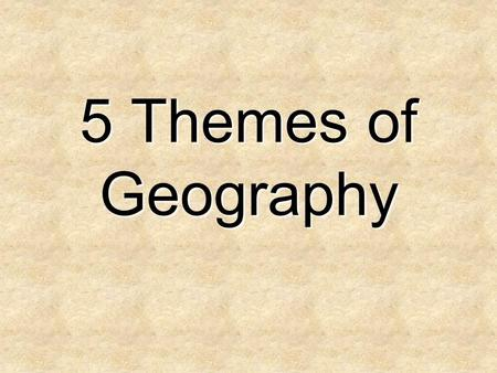5 Themes of Geography. Geography is … a social science that focuses on the spatial distribution of human <strong>and</strong> physical phenomena; the study of the physical.