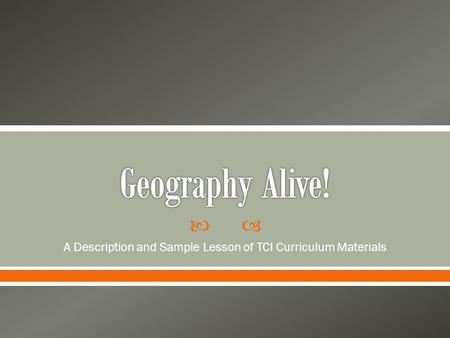  A Description and Sample Lesson of TCI Curriculum Materials.