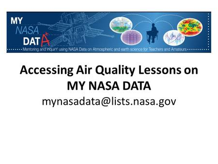 Accessing Air Quality Lessons on MY NASA DATA