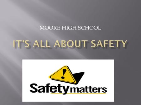 MOORE HIGH SCHOOL.  Drills are a first and important step in keeping schools safe and secure. They are filled with teachable moments!