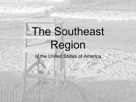 The Southeast Region of the United States of America.