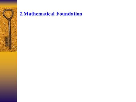 2.Mathematical Foundation 2.1 The transfer function concept  From the mathematical standpoint, algebraic and differential or difference equations can.