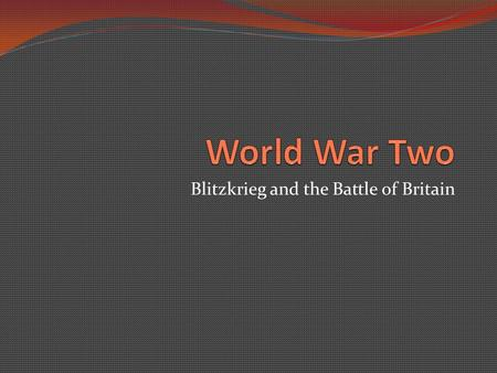 Blitzkrieg and the Battle of Britain