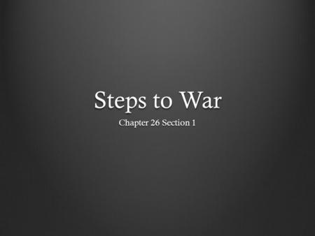 Steps to War Chapter 26 Section 1 Rise of Dictators By 1930's dictators had seized control in several countries ItalyGermanyJapan Soviet Union Their.