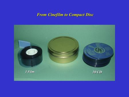 From Cinefilm to Compact Disc 1 Film 20 CD. FROM THE CINE-WORLD TO A CD-R WORLD CINEDIGITAL ONLINE REGISTRATION ON 35 MM CINEFILM ONLINE REGISTRATION.