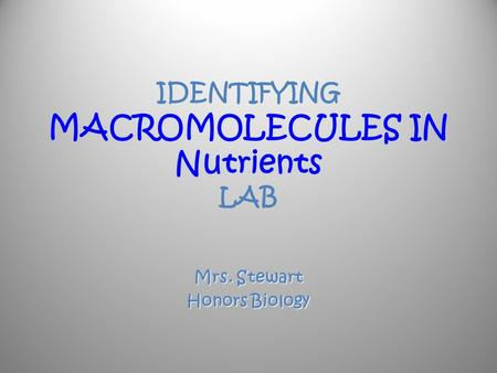 IDENTIFYING MACROMOLECULES IN Nutrients LAB