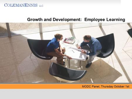 MODC Panel, Thursday October 1st Growth and Development: Employee Learning.