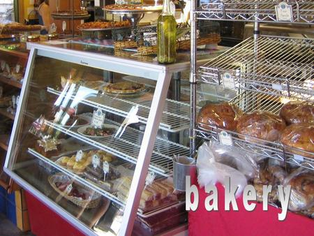 bakery The new bakery makes the best doughnuts. I like helping at the bakery. (Page 159) What is a bakery?