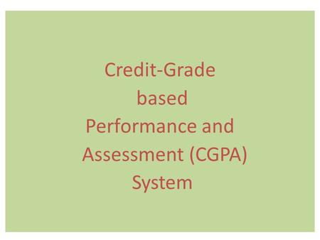 Credit-Grade based Performance and Assessment (CGPA) System.