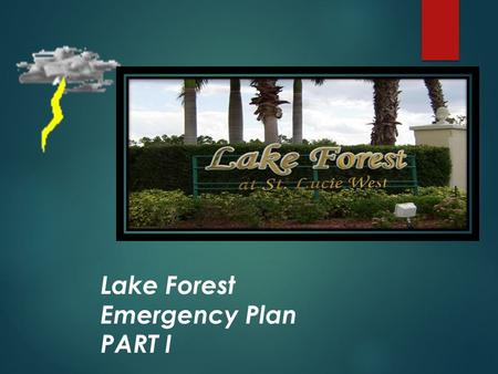 Lake Forest Emergency Plan PART I. Like any other place, Lake Forest residents must face the reality of living under what appears to be a perpetual threat.
