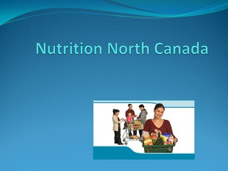 Overview What is Nutrition North Canada (NNC)? Who qualifies for NNC subsidies? Which foods are subsidized by NNC? How does NNC relate to food mail?